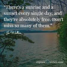 Beautiful Morning Sunrise Quotes Best Of Sunrise Quotes To Brighten Your Day I Speak Quotes