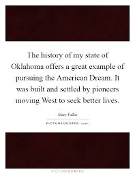 What Is The American Dream Quotes And History Best Of The History Of My State Of Oklahoma Offers A Great Example Of