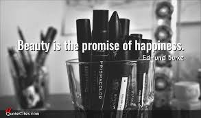 Beauty Is The Promise Of Happiness Quote Best of Explore Edmund Burke Quotes QuoteCites