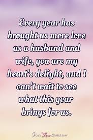 Every Year Has Brought Us More Love As A Husband And Wife You Are Enchanting Quotes About Husband Wife