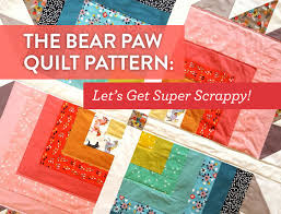 The Bear Paw Quilt Pattern: Let's get Super Scrappy - Suzy Quilts &  Adamdwight.com