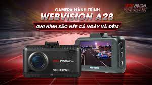 TRẢI NGHIỆM WEBVISION A28   Camera hành trình SẮC NÉT cả ngày và đêm
