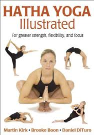 hatha yoga ilrated by martin kirk brooke boon daniel dituro