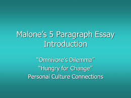 "malone s paragraph essay introduction ""omnivore s dilemma  1 malone s 5 paragraph essay introduction """