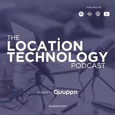 The Location Technology Podcast