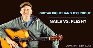 guitar right hand technique nails vs flesh