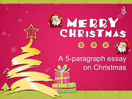 paragraph essay about christmas traditions 5 paragraph essay about christmas traditions