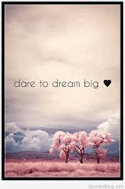 Dare To Dream Big Quote Cool Dare Quotes