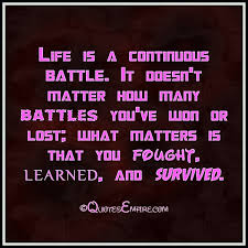 Quotes About Winning And Losing Awesome Life Is A Continuous Battle Where Winning And Losing Are Secondary