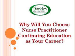 Why Will You Choose Nurse Practitioner Continuing Education