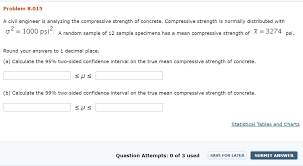 Solved A Civil Engineer Is Analyzing The Compressive Stre