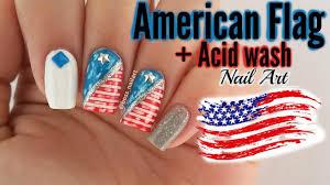 American Flag Nails + Acid Wash Tutorial! | Summer Nail Art - YouTube