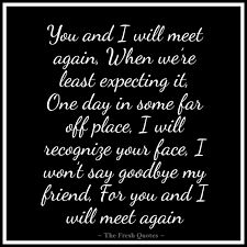 Beautiful Goodbye Quotes Best of Beautiful Goodbye Quotes Farewell My Friend Quotes Friend