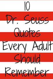 Doctor Seuss Quotes 78 Best 24 Dr Seuss Quotes Every Adult Should Remember