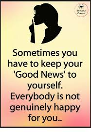 Good Beautiful Quotes Best Of Beautiful Quotes Sometimes Youu Have To Keep Your Good News' To