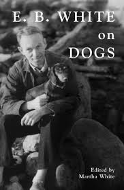 e b white on dogs martha white com books