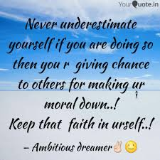 Keep The Faith Quotes Awesome Never Underestimate Yours Quotes Writings By Namrata Singh
