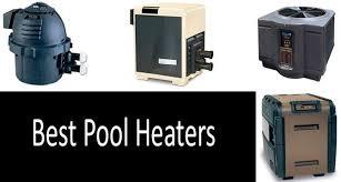 Top 7 Best Pool Heaters Buyers Guide 2019