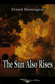 the sun also rises kindle edition by ernest hemingway  the sun also rises by hemingway ernest