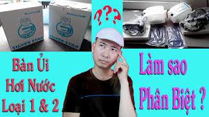 Bàn Ủi Hơi Nước Giá Rẻ Loại 1 - 2 Làm Sao Phân Biệt - YouTube
