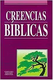 Creencias Biblicas/Biblical Beliefs - Editorial Caribe, Grupo Nelson,  Benson, C H, Villalobos, Fernando P, Villalobos, Fernando, Benson, C -  Livre - Amazon.fr