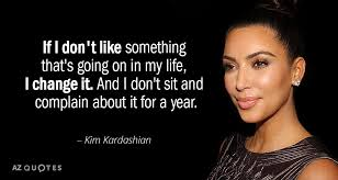 TOP 40 QUOTES BY KIM KARDASHIAN Of 40 AZ Quotes Stunning Kardashian Quotes