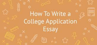 writing a college application essay important tips examples  college application essay