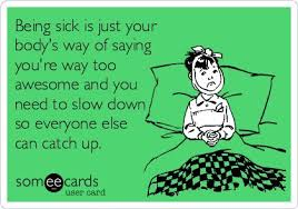 Sick Quotes Delectable Best Funny Quotes Being Sick Is Just Your Body's Way Of Saying You