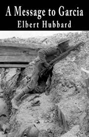 a message to garcia kindle edition by elbert hubbard self help  a message to garcia by hubbard elbert