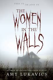 Small Picture the women in the walls by amy lukavics reviews discussion