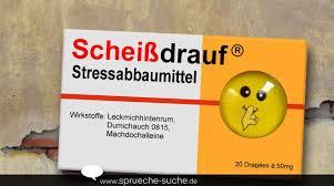 Scheißdrauf Stressabbaumittel Job Stress Lustig Witzige Sprüche