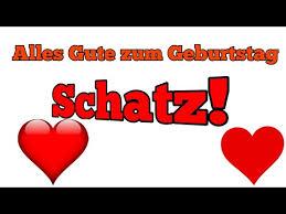 Alles Gute Zum Geburtstag Schatzich Liebe Dich Youtube