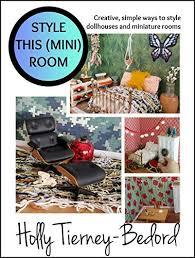 <b>Style</b> This (Mini) Room: <b>Creative</b>, <b>simple</b> ways to <b>style</b> dollhouses ...