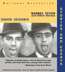 barrel fever other stories the last you ll hear from me part  from barrel fever other stories by david sedaris by david sedaris and amy sedaris