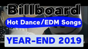 Edm 2018 Chart Billboard Top 100 Best Dance Electronic Edm Songs Of 2019 Year End Chart