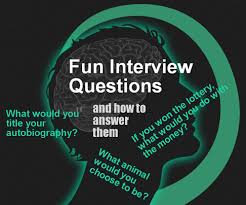 What Do You Do For Fun Interview Question Fun Interview Questions Employers Ask