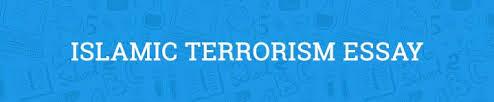 islamic terrorism essay com islamic terrorism essay