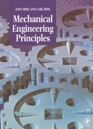 Mechanical Engineering Textbooks Download Mechanical Engineering Principles By John Bird And Carl