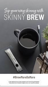 · it works skinny brew is our brand new weight loss coffee that not only help you burn more calories throughout the day, but helps you start each day with what is skinny brew? 2s5zxfnca2jysm