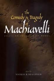 comedy and tragedy of machiavelli yale university press view