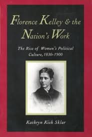 florence kelley and the nation s work yale university press florence kelley and the nation s work