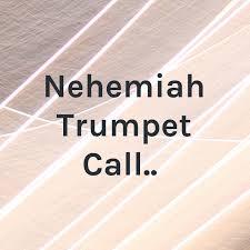 Nehemiah Trumpet Call