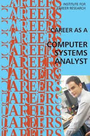 Computer System Analyst Career As A Computer Systems Analyst