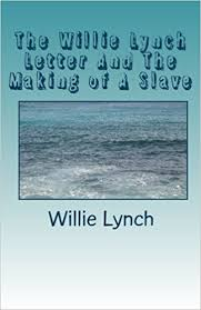 william lynch letter buy the willie lynch letter and the making of a slave book online at