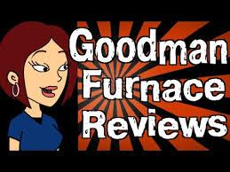 goodman furnace reviews. goodman furnace reviews e
