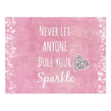Pink Never Let Anyone Dull Your Sparkle Quote Postcard Zazzle Classy Sparkle Quotes