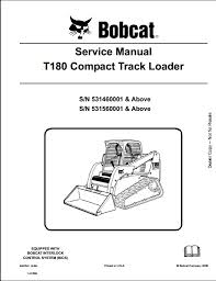 bobcat t compact track loader service repair workshop manual instant bobcat t180 compact track loader service repair workshop manual 531460001 531560001 this manual content all service repair maintenance