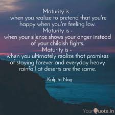 Maturity Quotes Classy Maturity Is When You R Quotes Writings By Kalpita Nag