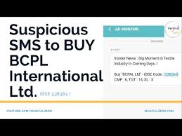 Suspicious Sms To Buy Bcpl International Ltd Bse 538364