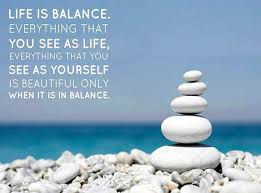 Beautiful Quote Of Life Best Of Life Is Balance Everything That You See As Life Inspirational
